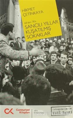 Hikmet Çetinkaya - 68'den 78'e Sancılı Yıllar Kuşatılmış Sokaklar   Sözcü Kitabevi