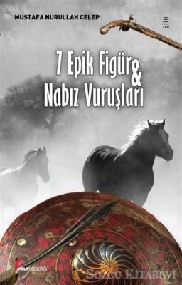 7 Epik Figür ve Nabız Vuruşları