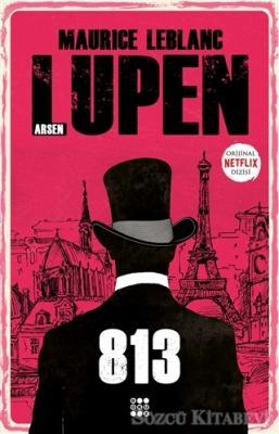 Maurice Leblanc - 813 - Arsen Lupen | Sözcü Kitabevi