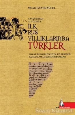 9.Yüzyıl'dan 13.Yüzyıl'a İlk Rus Yıllıklarında Türkler