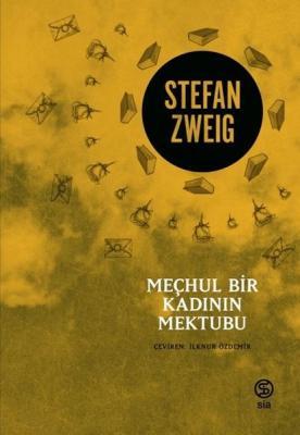 Stefan Zweig - Meçhul Bir Kadının Mektubu   Sözcü Kitabevi
