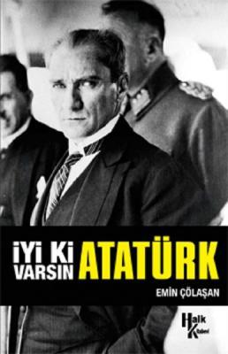 Emin Çölaşan - İyi ki Varsın Atatürk (İMZALI) | Sözcü Kitabevi