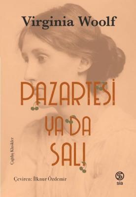 Virginia Woolf - Pazartesi ya da Salı | Sözcü Kitabevi