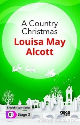 Louisa May Alcott - A Country Christmas - İngilizce Hikayeler B1 Stage 3 | Sözcü Kitabevi