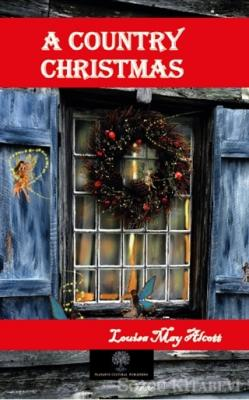 Louisa May Alcott - A Country Christmas | Sözcü Kitabevi