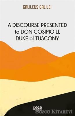 A Discourse Presented to Don Cosimo Li, Duke of Tuscony