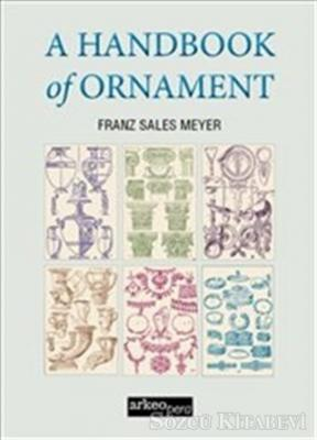 A Handbook of Ornament (Tıpkı Basım)