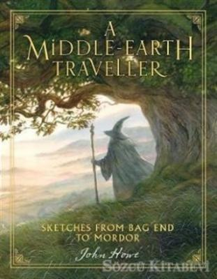 A Middle-earth Traveller : Sketches from Bag End to Mordor
