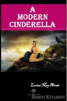 Louisa May Alcott - A Modern Cinderella | Sözcü Kitabevi
