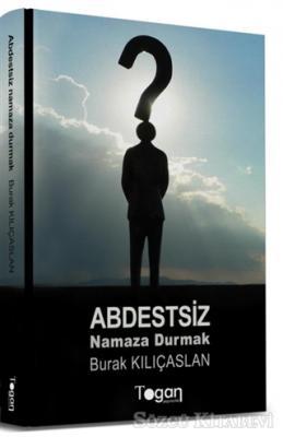 Abdestsiz Namaza Durmak