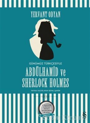 Yervant Odyan - Abdülhamid ve Sherlock Holmes (Günümüz Türkçesi) | Sözcü Kitabevi