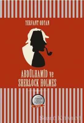 Yervant Odyan - Abdülhamit ve Sherlock Holmes | Sözcü Kitabevi