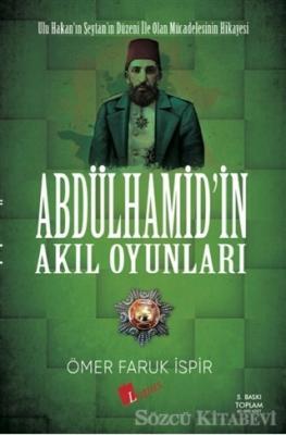 Ömer Faruk İspir - Abdulhamid'in Akıl Oyunları | Sözcü Kitabevi