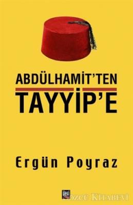 Ergün Poyraz - Abdülhamit'ten Tayyip'e | Sözcü Kitabevi