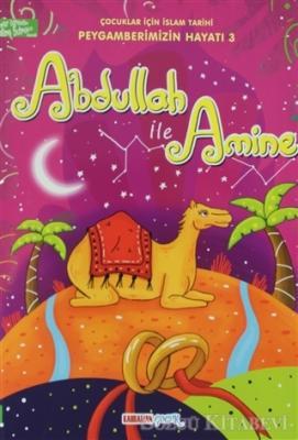 Abdullah Amine - Çocuklar İçin İslam Tarihi
