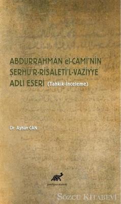 Abdurrahman El-Cami'nin Şerhu'r-Risaleti'l-Vazՙiyye Adlı Eseri