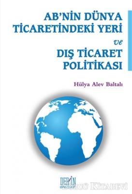 AB'nin Dünya Ticaretindeki Yeri ve Dış Ticaret Politikası