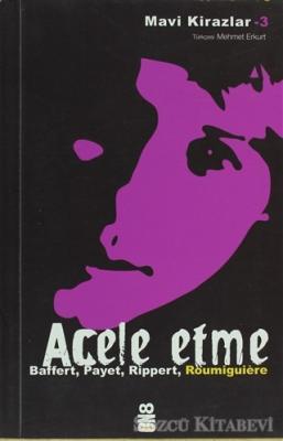 Cecile Roumiguiere - Acele Etme | Sözcü Kitabevi