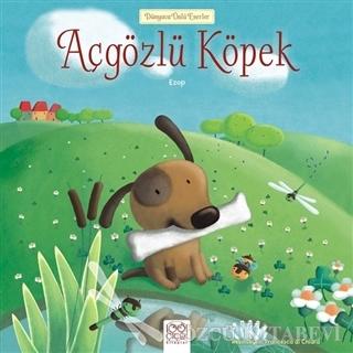 Ezop - Açgözlü Köpek | Sözcü Kitabevi