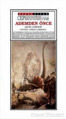 Jack London - Ademden Önce (Cep Boy) | Sözcü Kitabevi