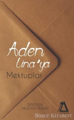 Mustafa Tenker - Aden Lina'ya Mektuplar | Sözcü Kitabevi