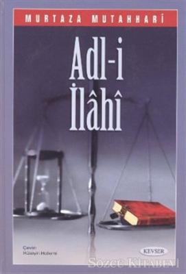 Murtaza Mutahhari - Adl-i İlahi (2. Hamur) | Sözcü Kitabevi