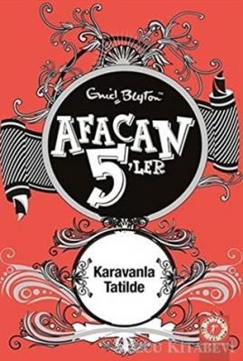 Enid Blyton - Afacan 5'ler Karavanla Tatilde 5. Kitap | Sözcü Kitabevi