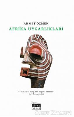Ahmet Özmen - Afrika Uygarlıkları | Sözcü Kitabevi