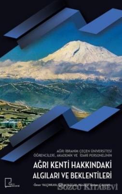 Ağrı İbrahim Çeçen Üniversitesi Öğrencileri Akademik ve İdari Personelinin Ağrı Kenti Hakkındaki Algıları ve Beklentileri