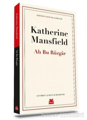Katherine Mansfield - Ah Bu Rüzgar | Sözcü Kitabevi