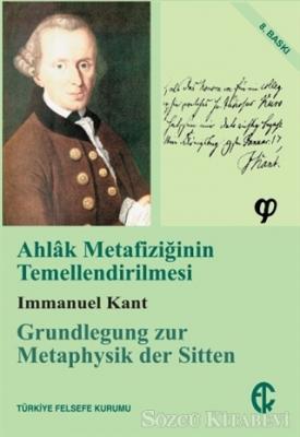 Immanuel Kant - Ahlak Metafiziğinin Temellendirilmesi | Sözcü Kitabevi