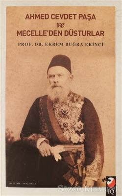 Ahmet Cevdet Paşa ve Mecelle'den Düsturlar