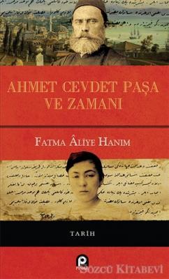 Ahmet Cevdet Paşa ve Zamanı
