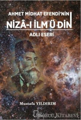 Ahmet Midhat Efendi'nin Niza-ı İlm ü Din Adlı Eseri