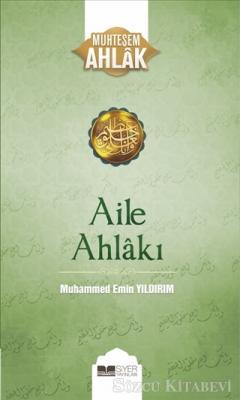 Muhammed Emin Yıldırım - Aile Ahlakı | Sözcü Kitabevi