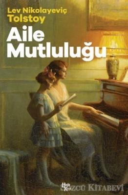 Lev Nikolayeviç Tolstoy - Aile Mutluluğu   Sözcü Kitabevi