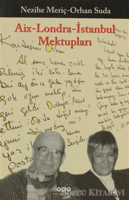 Aix - Londra - İstanbul Mektupları