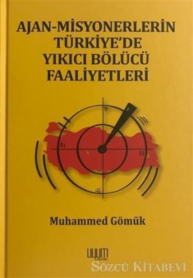 Muhammed Gömük - Ajan-Misyonerlerin Türkiye'de Yıkıcı Bölücü Faaliyetleri | Sözcü Kitabevi