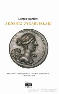 Ahmet Özmen - Akdeniz Uygarlıkları | Sözcü Kitabevi
