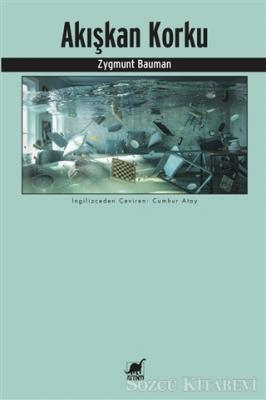 Zygmunt Bauman - Akışkan Korku | Sözcü Kitabevi
