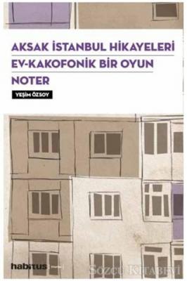 Aksak İstanbul Hikayeleri / Ev–Kakofonik Bir Oyun / Noter (3 Oyun Bir Arada)