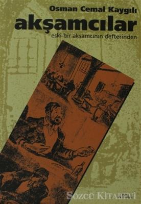 Osman Cemal Kaygılı - Akşamcılar | Sözcü Kitabevi