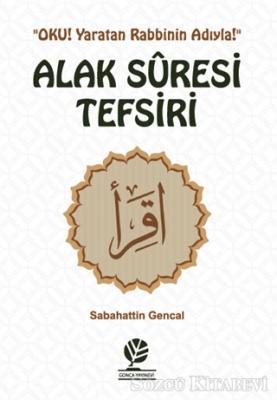 Sabahattin Gencal - Alak Suresi Tefsiri   Sözcü Kitabevi