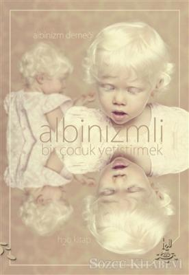 Albinizmli Bir Çocuk Yetiştirmek