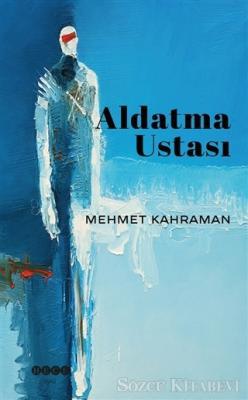 Mehmet Kahraman - Aldatma Ustası | Sözcü Kitabevi