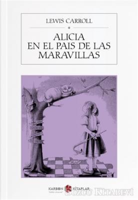 Lewis Carroll - Alicia En El Pais De Las Maravillas   Sözcü Kitabevi