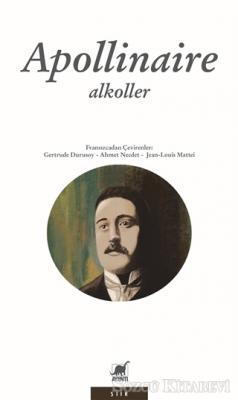 Guillaume Apollinaire - Alkoller   Sözcü Kitabevi