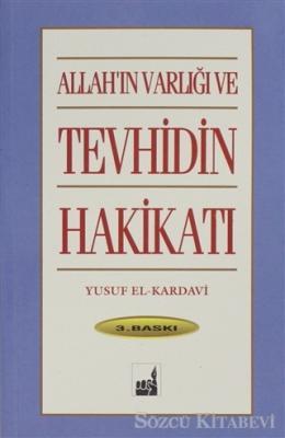 Allah'ın Varlığı ve Tevhidin Hakikati