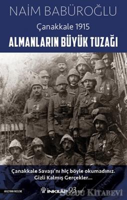 Naim Babüroğlu - Almanların Büyük Tuzağı - Çanakkale 1915 | Sözcü Kitabevi