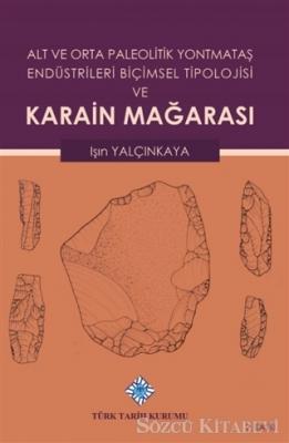 Alt ve Orta Paleolitik Yontmataş Endüstrileri Biçimsel Tipolojisi ve Karain Mağarası